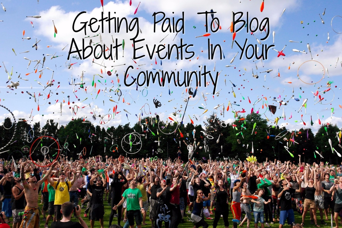 Getting Paid To Blog About Events In Your Community