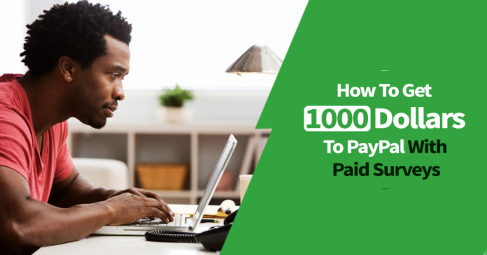 Get 1000 Dollars To PayPal With Paid Surveys