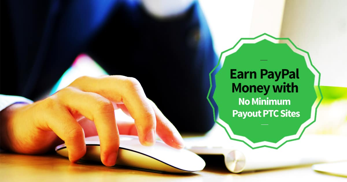 Earn PayPal Money No Minimum Payout