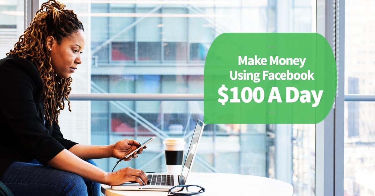 Facebook $100 A Day