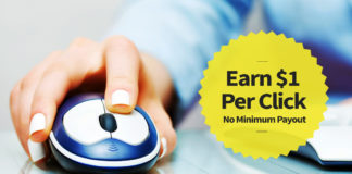 Earn $1 Per Click No Minimum Payout
