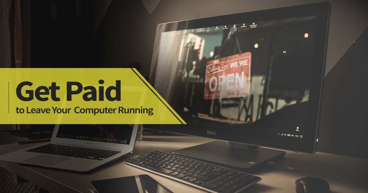 Get Paid To Leave Your Computer Running