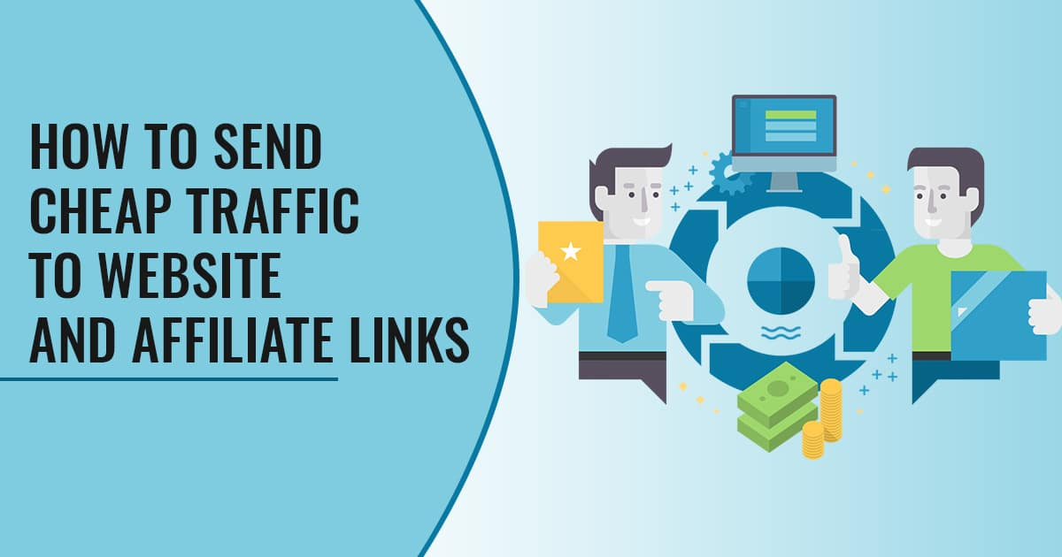 Send Cheap Traffic to Website