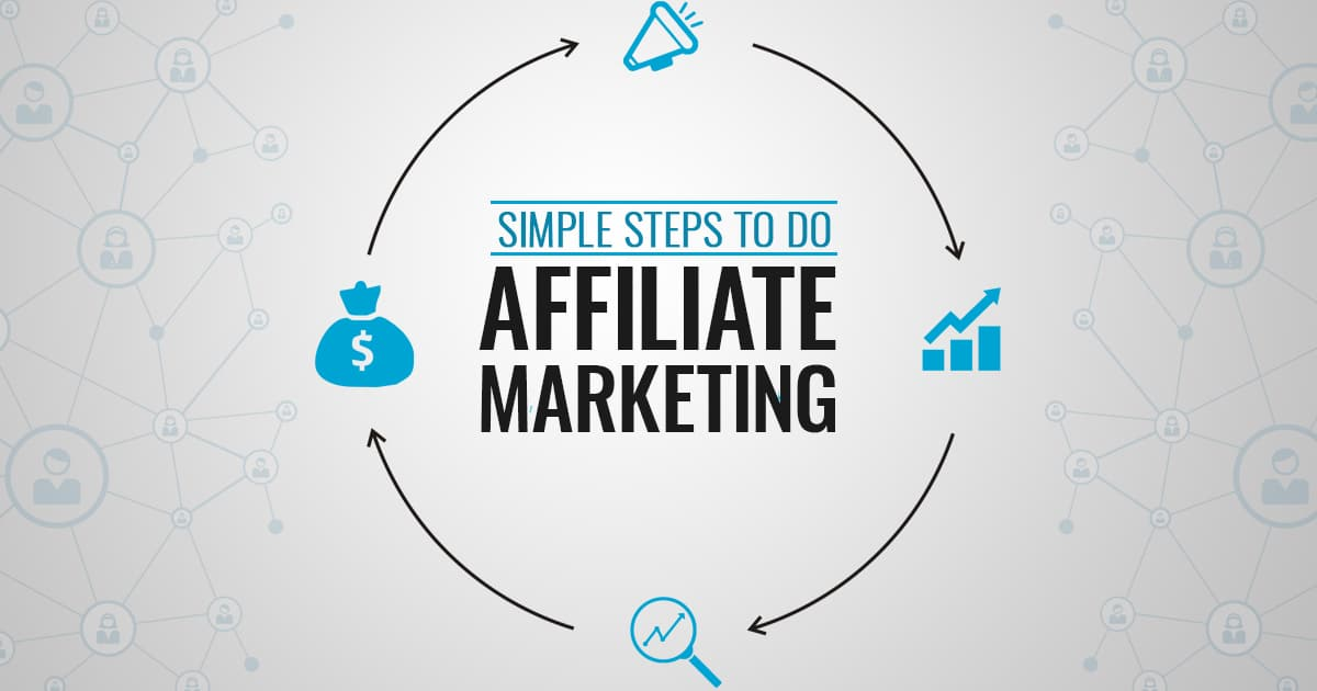 Steps To Do Affiliate Marketing