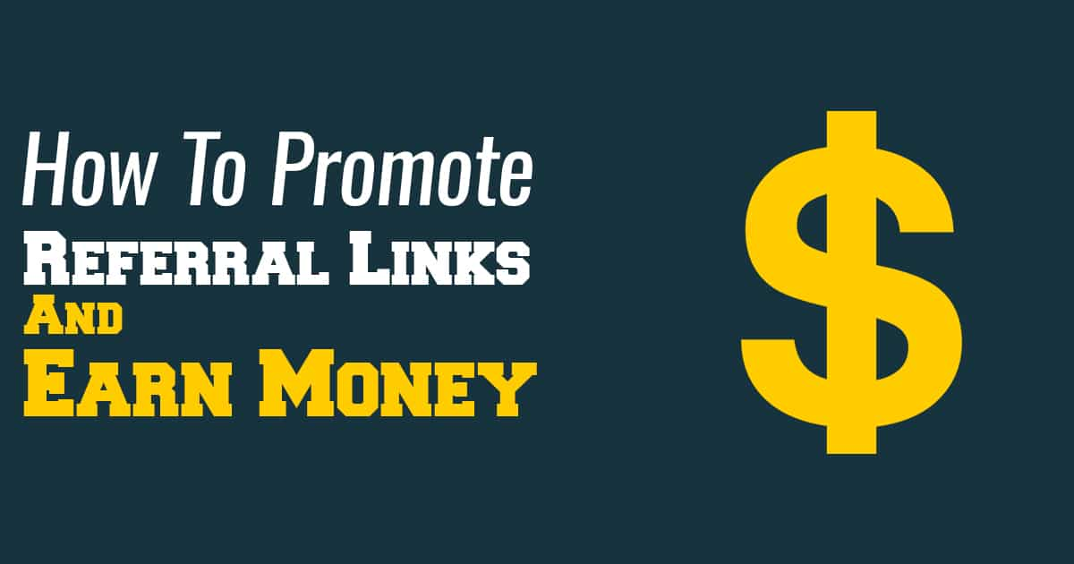 Promote Referral Links Earn Money
