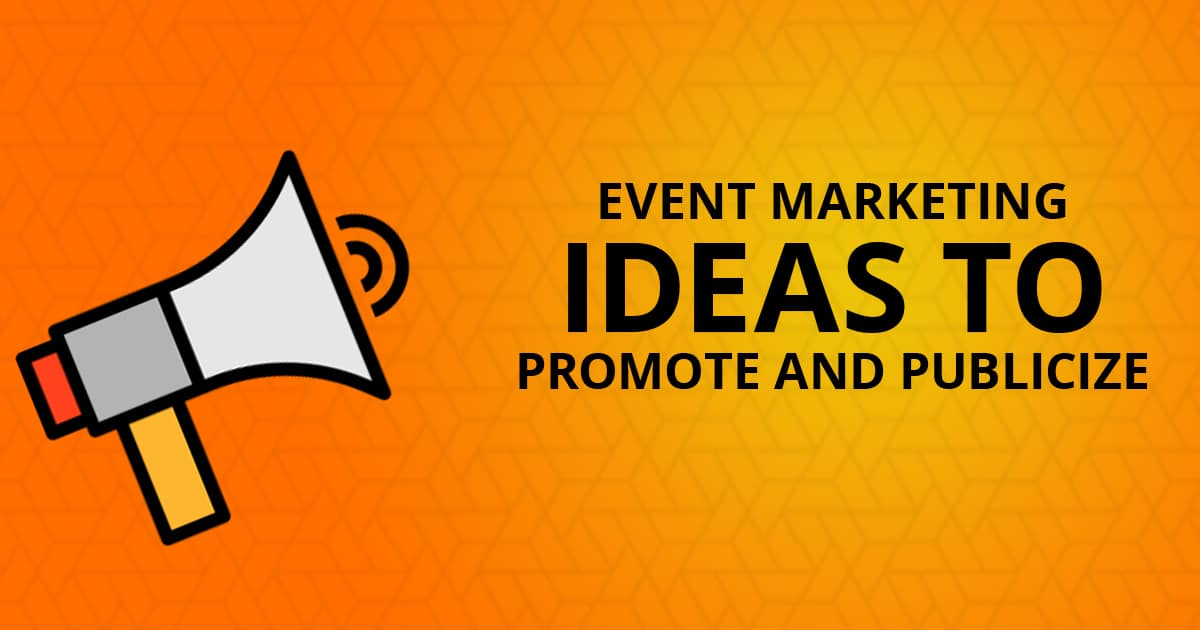Event Marketing Ideas To Promote And Publicize