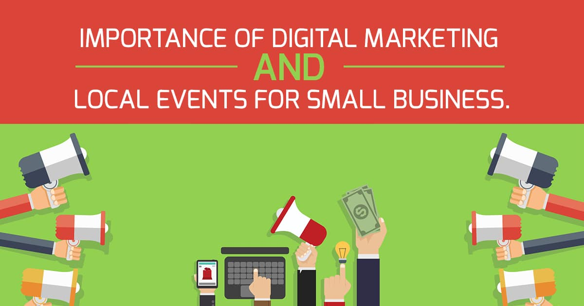 Importance of Digital Marketing and Local Events for Small Business.