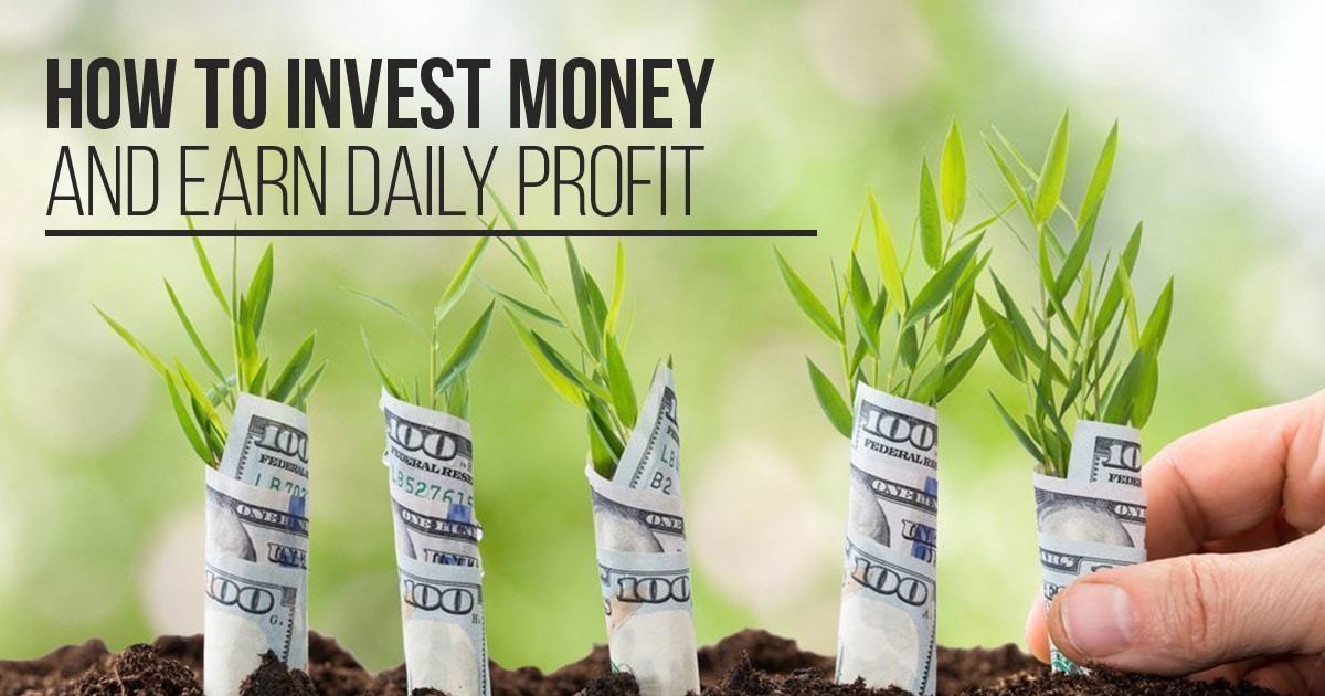How to Invest Money and Earn Daily Profit - ULiveUSA