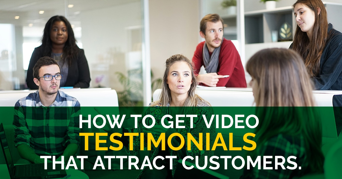 Get Video Testimonials Attract Customers
