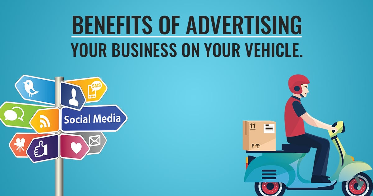 Benefits of Advertising On Your Vehicle