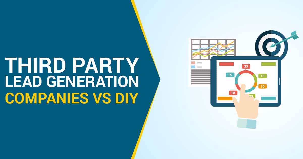 Third Party Lead Generation Companies VS DIY