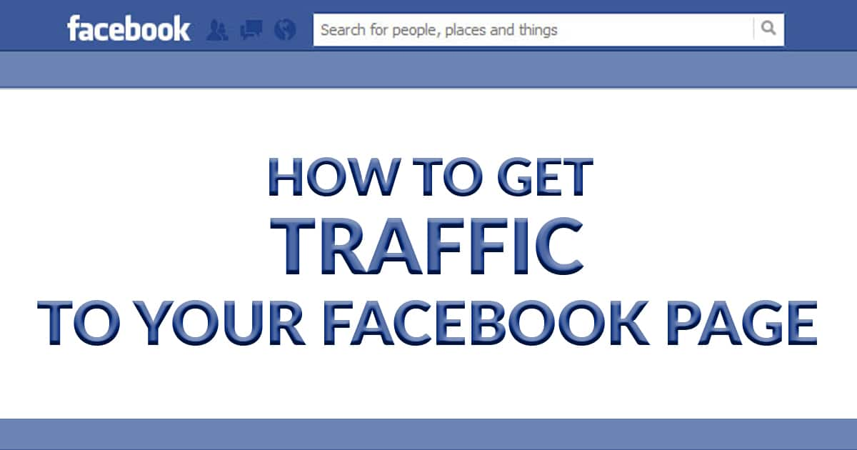 Get Traffic to Your Facebook Page