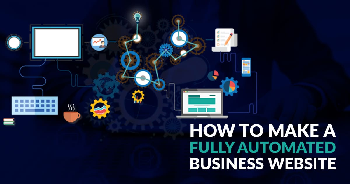 How To Make A Fully Automated Business Website