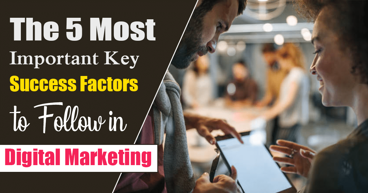 Key Success Factors to Follow in Digital Marketing