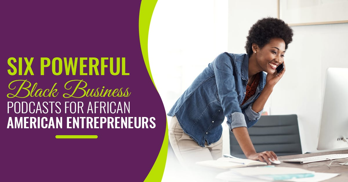 Six Powerful Black Business Podcasts for African American Entrepreneurs