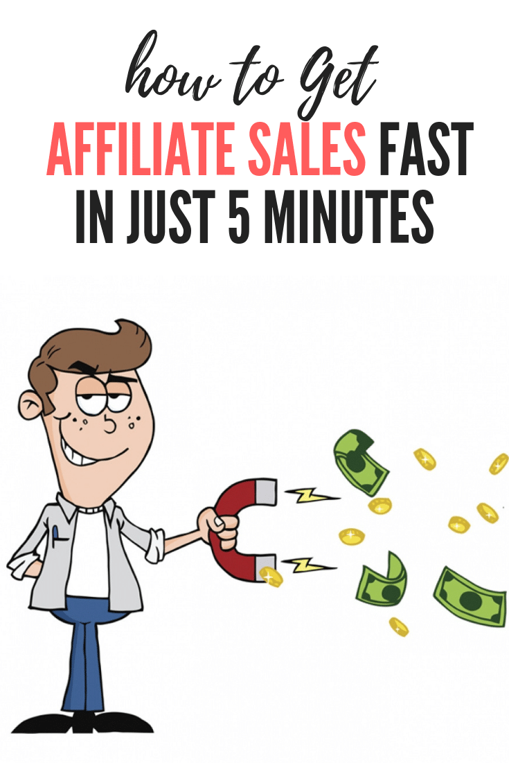 How To Get Affiliate Sales Fast In Just 5 Minutes