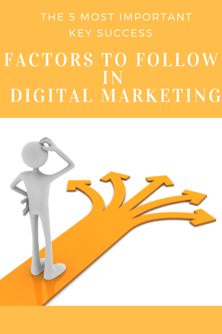 The 5 Most Important Key Success Factors To Follow In Digital Marketing