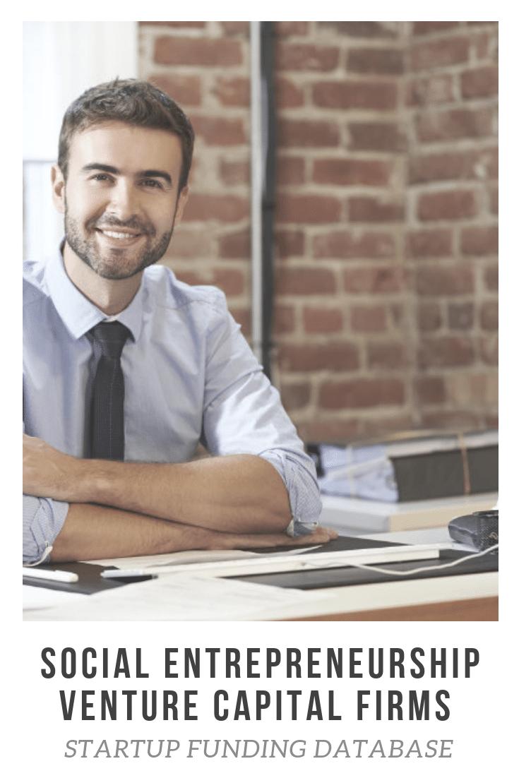 Social Entrepreneurship Venture Capital Firms. Startup Funding Database.