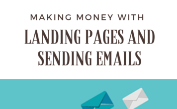 Making Money With Landing Pages And Sending Emails