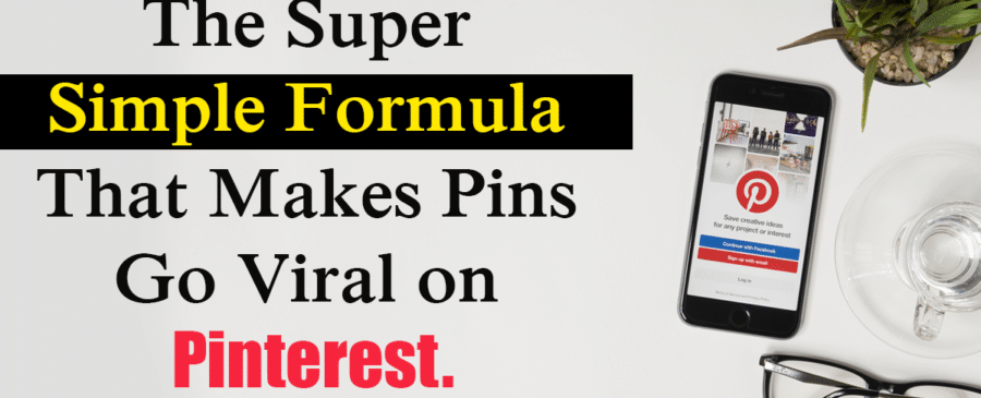 Formula That Makes Pins Go Viral On Pinterest