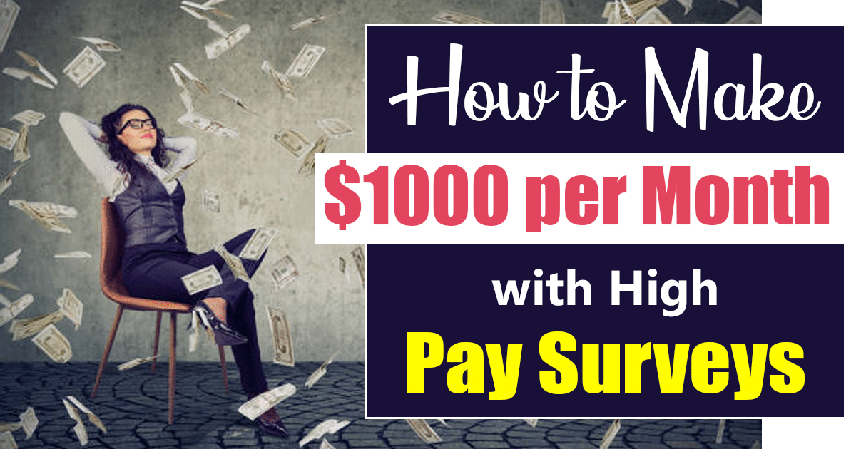 How to Make $1000 per Month with High Pay Surveys