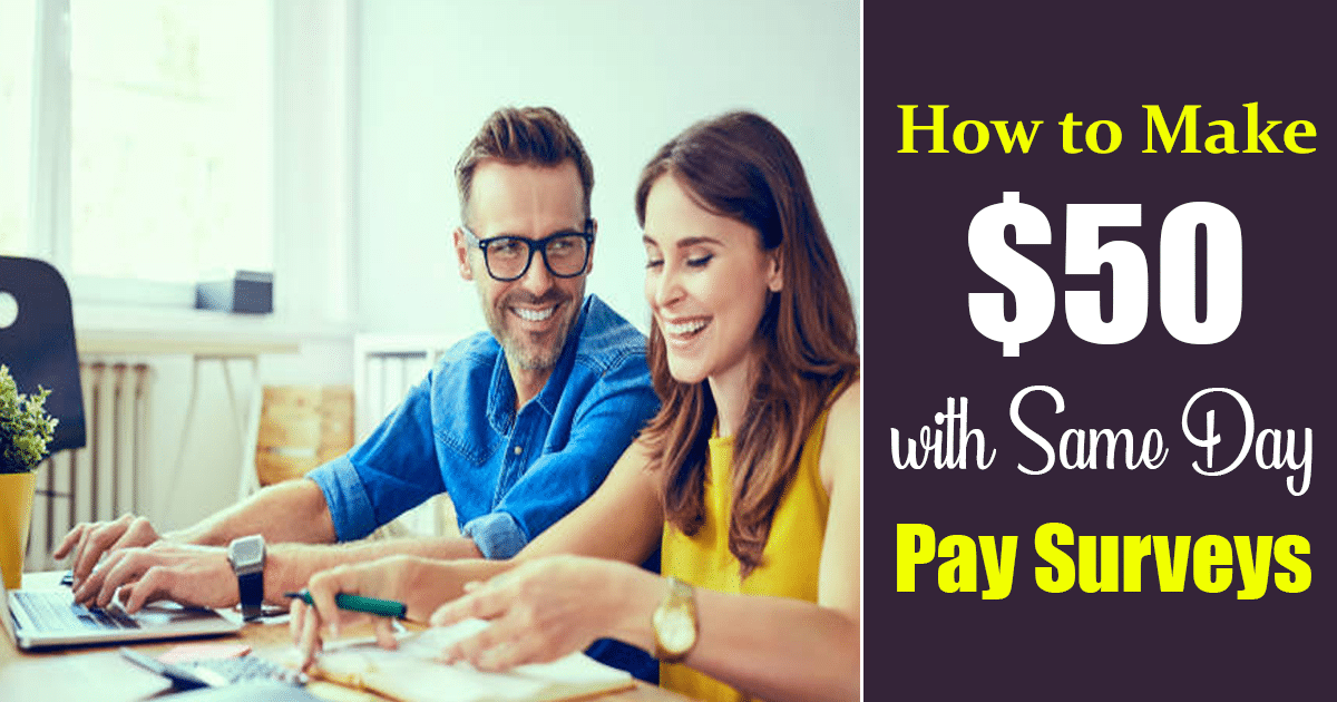 Make $50 with Same Day Pay Surveys