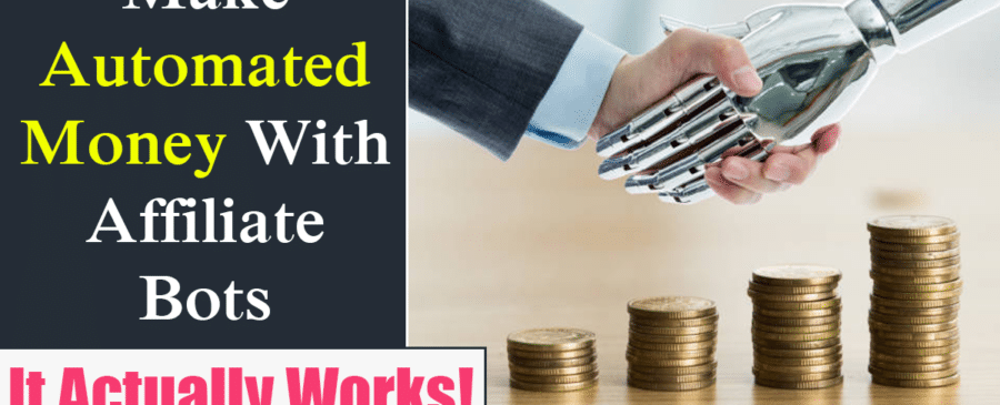 Make Automated Money With Affiliate Bots