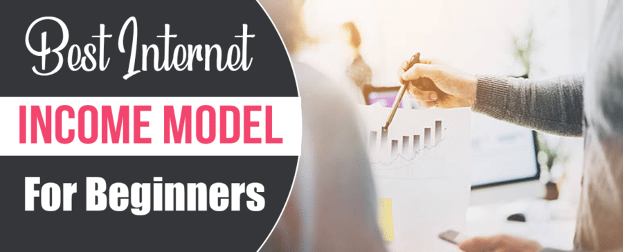 Best Internet Income Model for Beginners