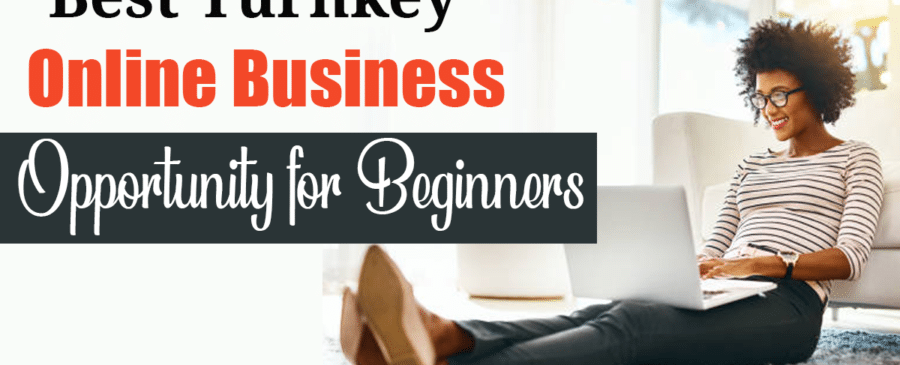 Best Turnkey Online Business Opportunity for Beginners