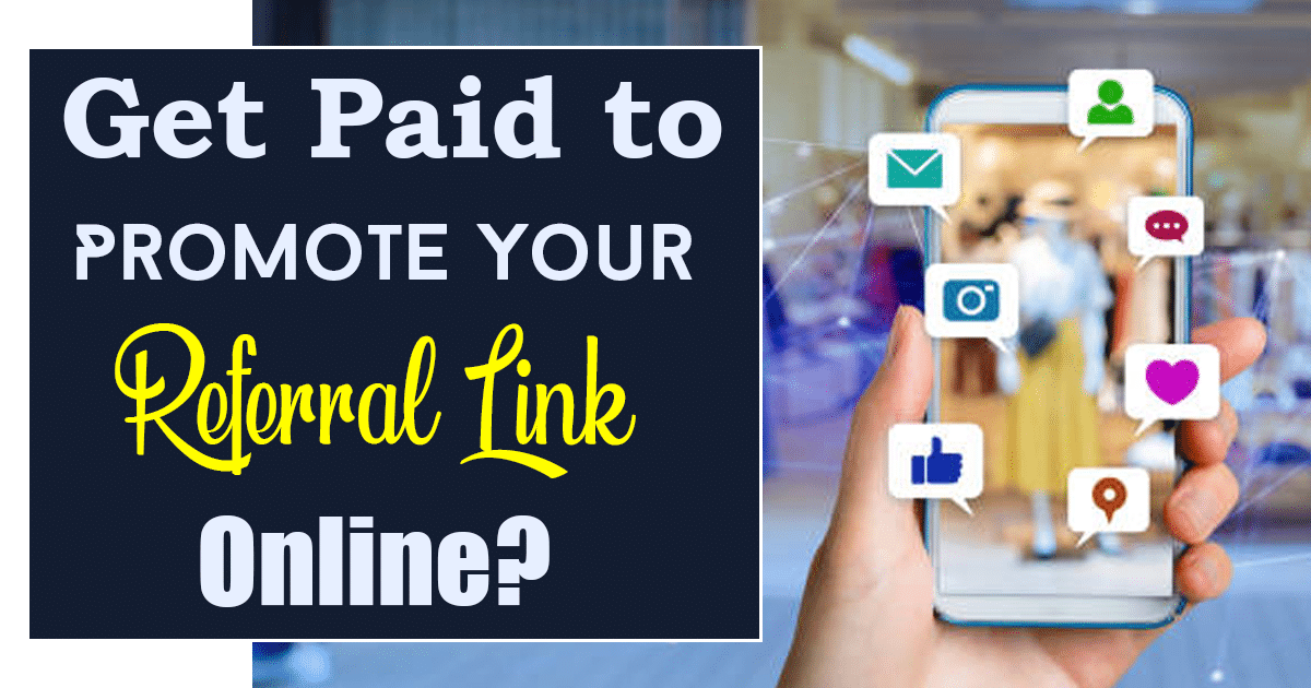 Get Paid to Promote Your Referral Link Online