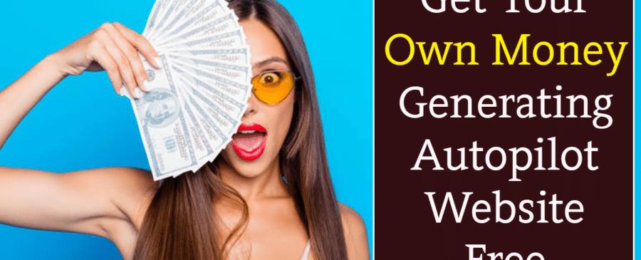 Money Generating Autopilot Website Free