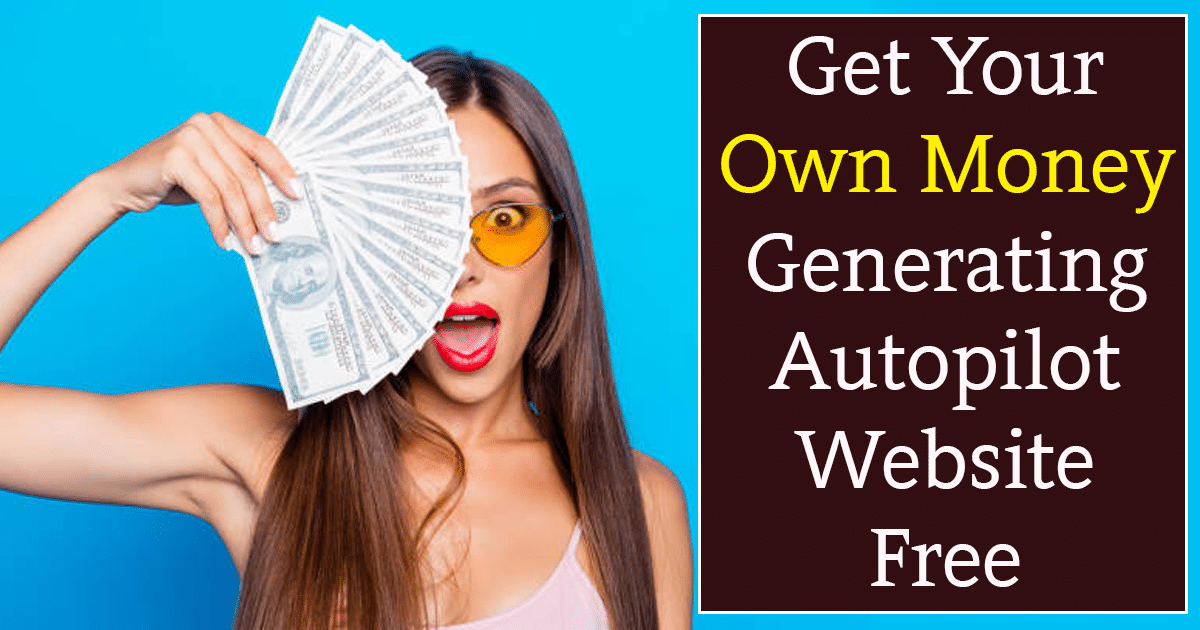 Money Generating Autopilot Website Free