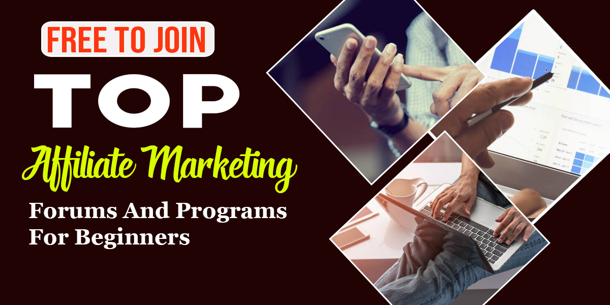 Free To Join Top Affiliate Marketing Forums And Programs For Beginners.
