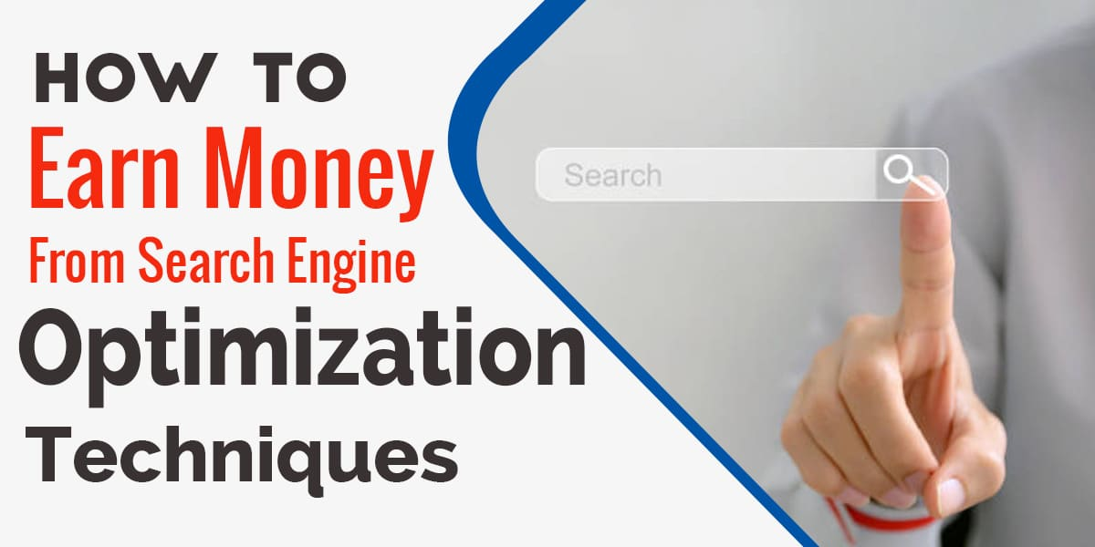How To Earn Money From Search Engine Optimization Techniques.