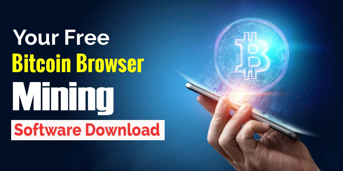 Free Bitcoin Browser Mining Software