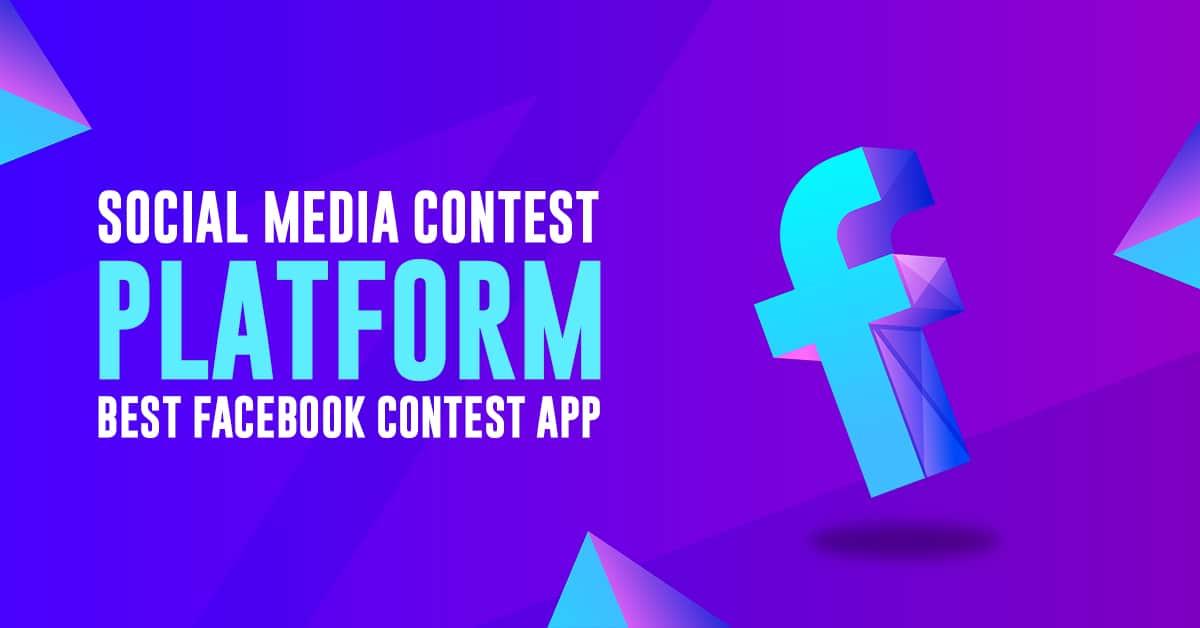 Social Media Contest Platform: Best Facebook Contest App