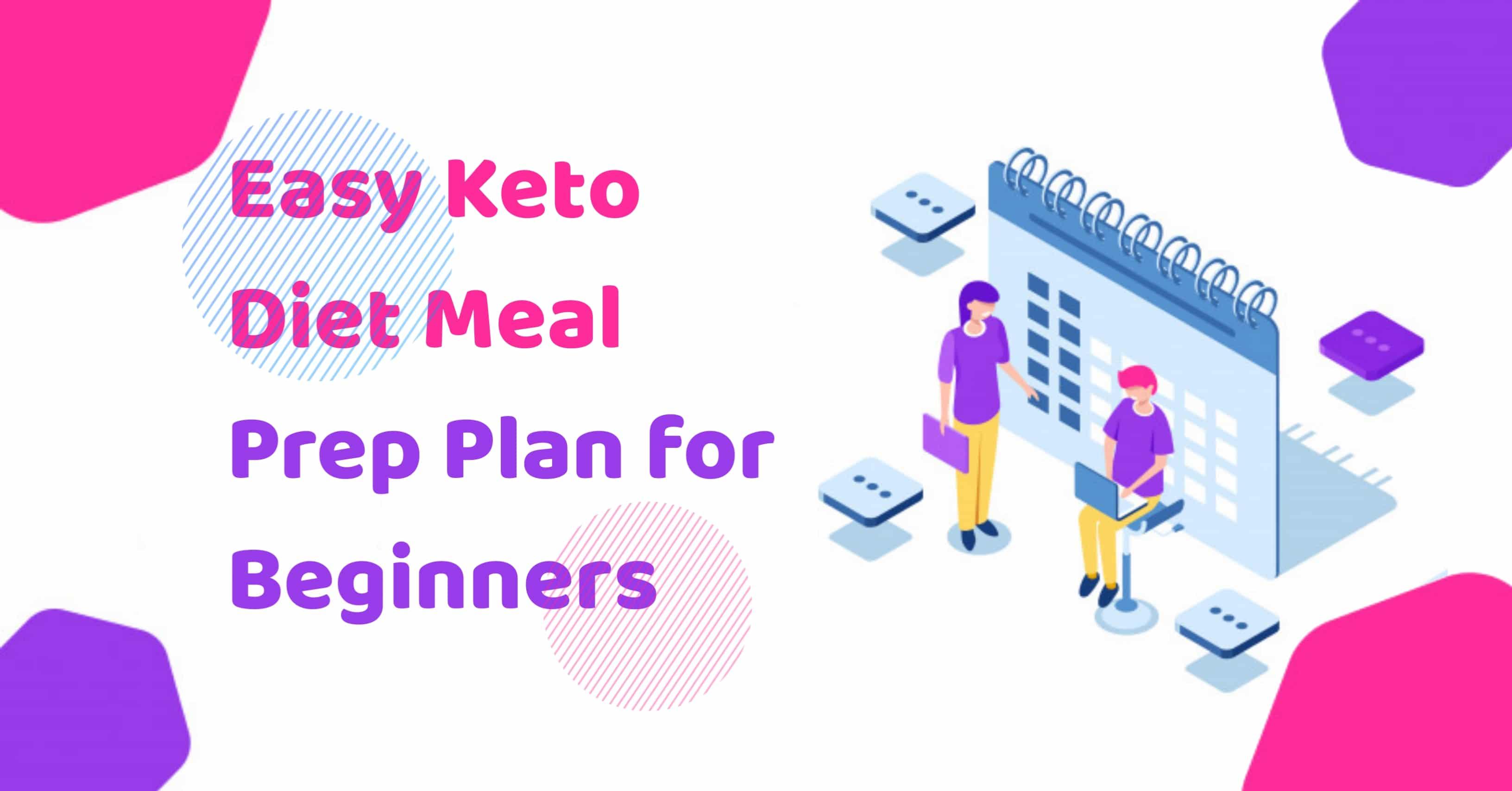 Easy Keto Diet Meal Prep Plan For Beginners
