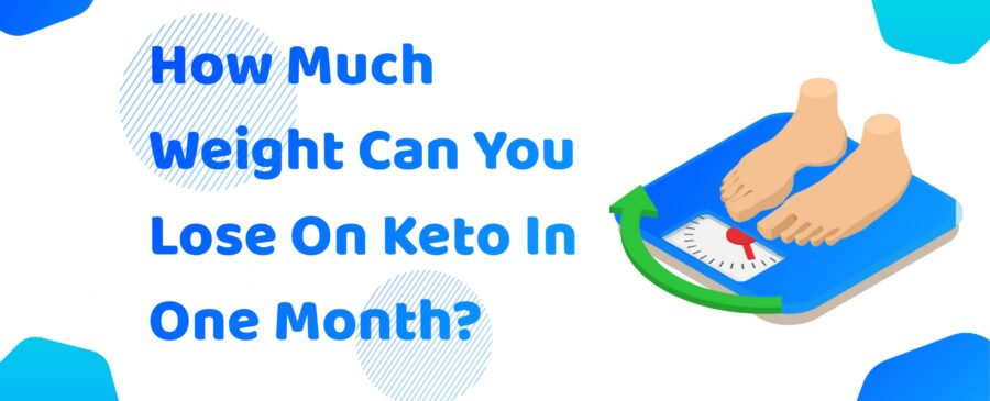 How Much Weight Can You Lose On Keto In One Month?