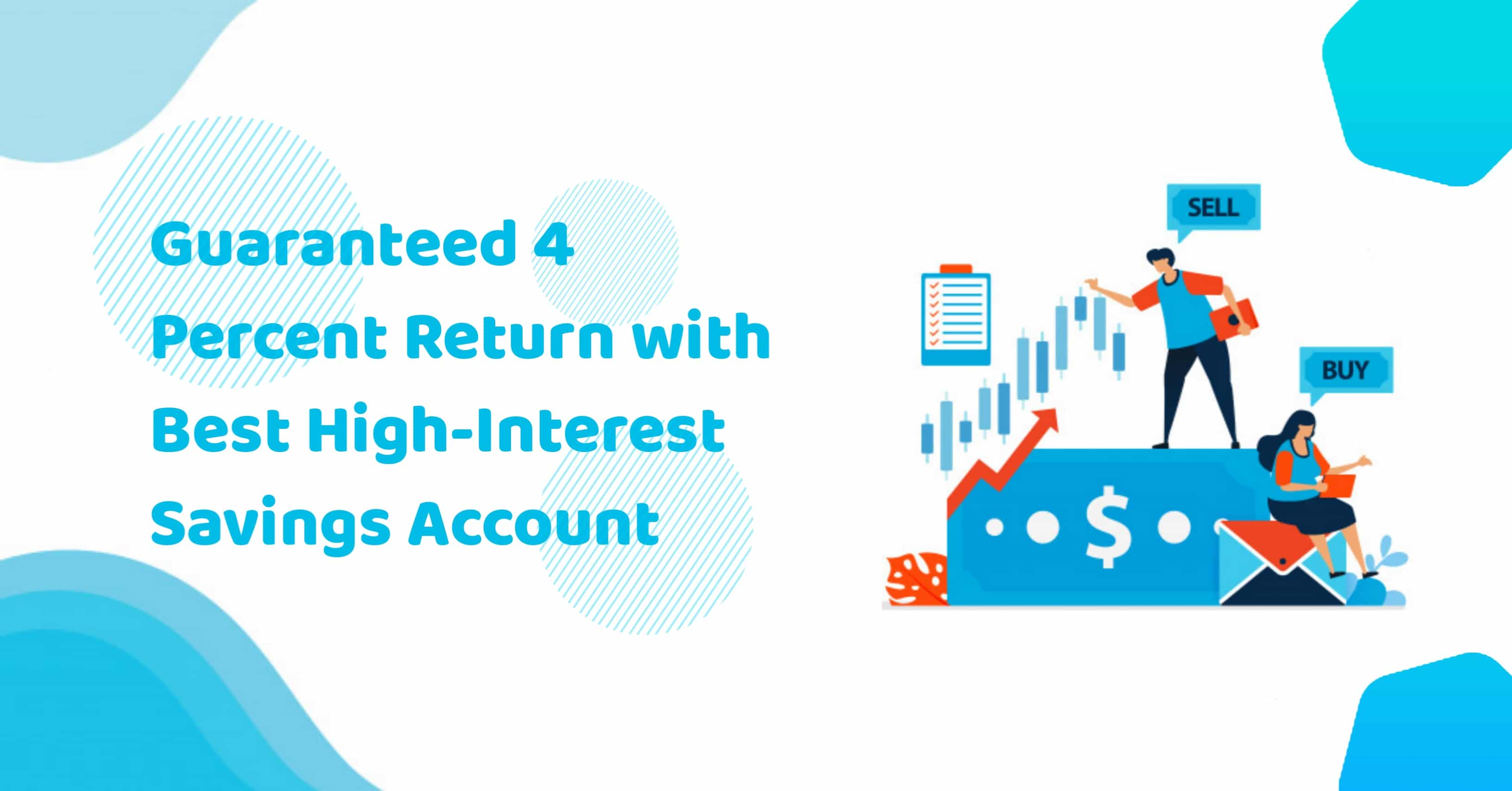 Guaranteed 4 Percent Return With Best High Interest Savings Account