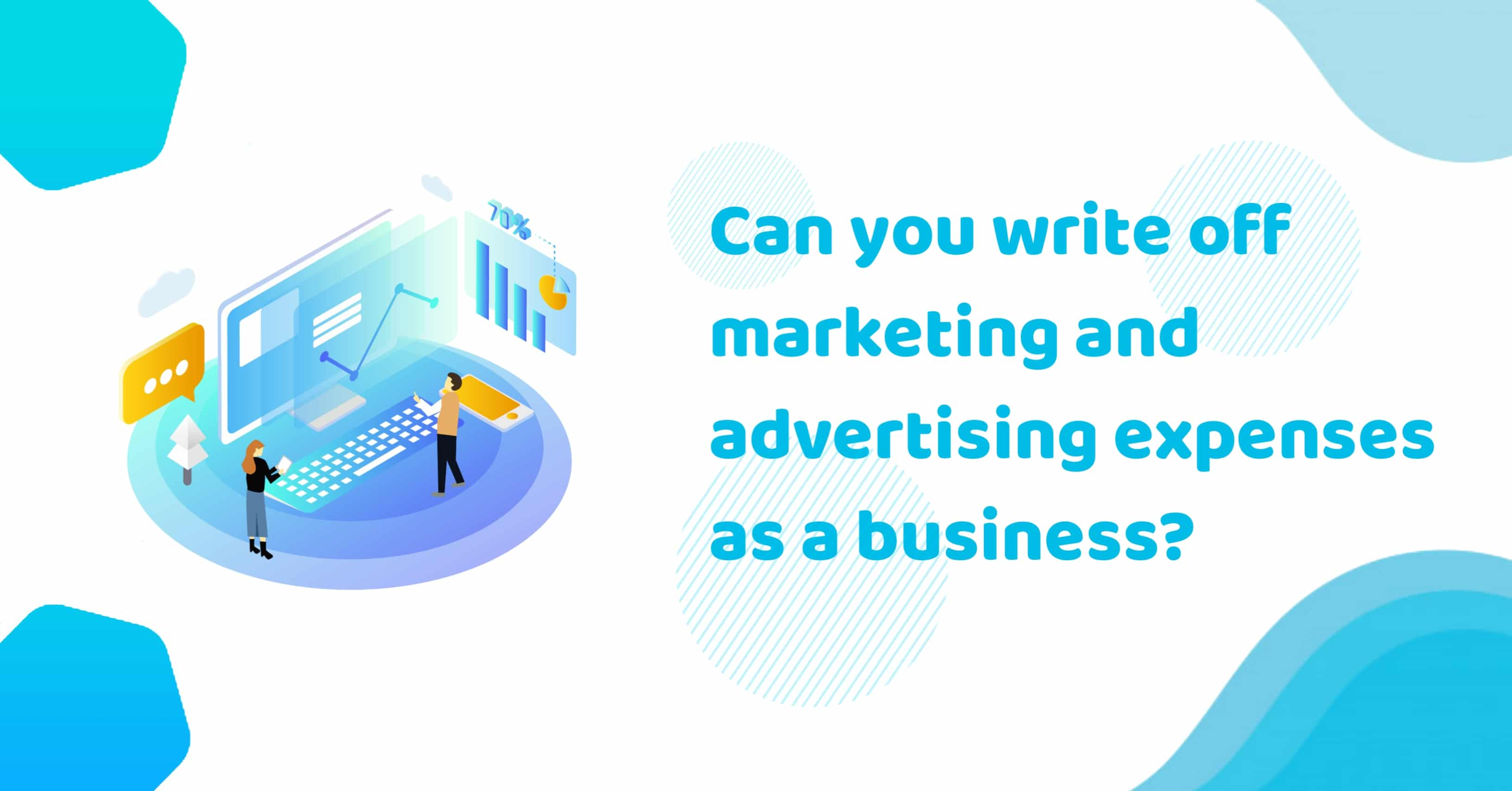 Can You Write Off Marketing And Advertising Expenses As A Business?