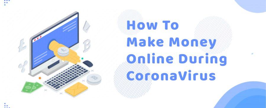 How To Make Money Online During Coronavirus