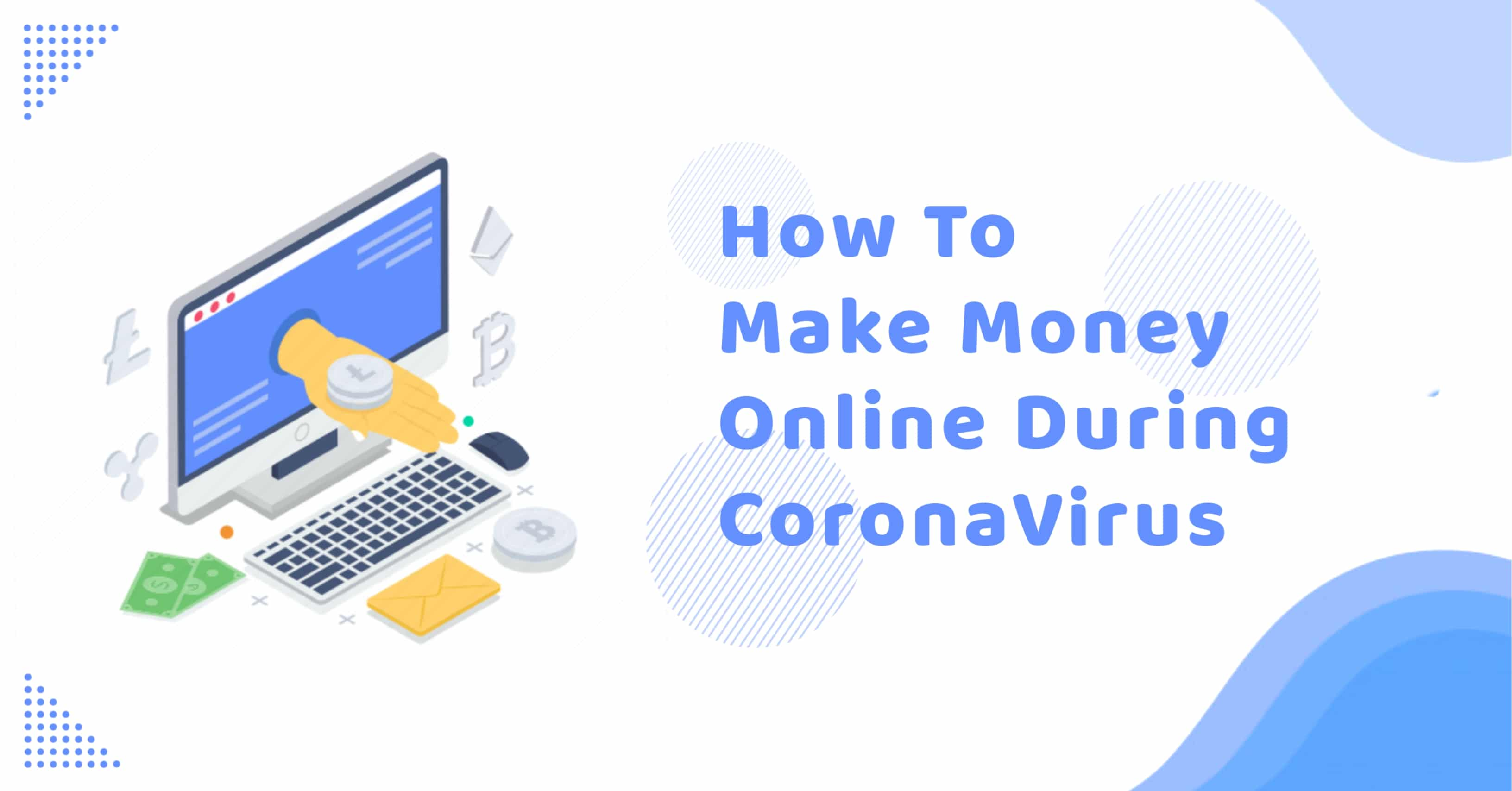 How To Make Money Online During Coronavirus