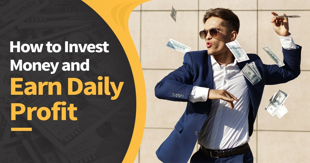 Invest Money And Earn Daily Profit