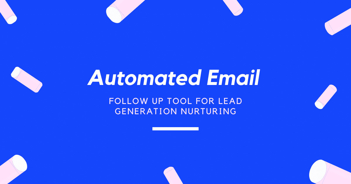 Automated Email Follow Up Tool for Lead Generation Nurturing
