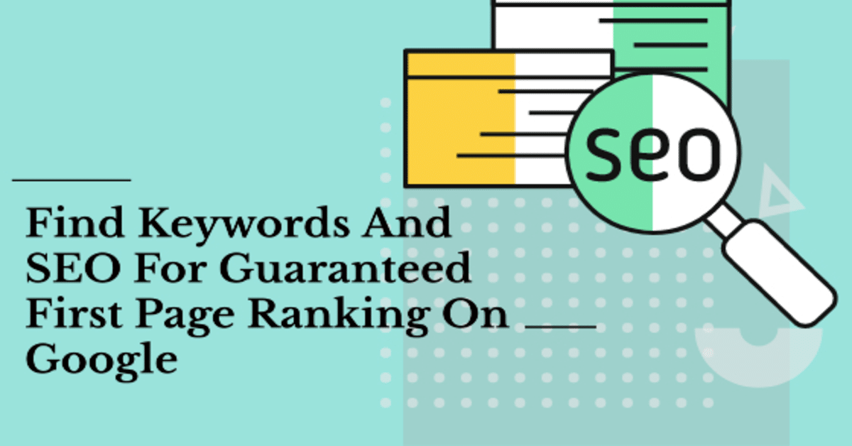 Find Keywords And SEO For Guaranteed First Page Ranking On Google