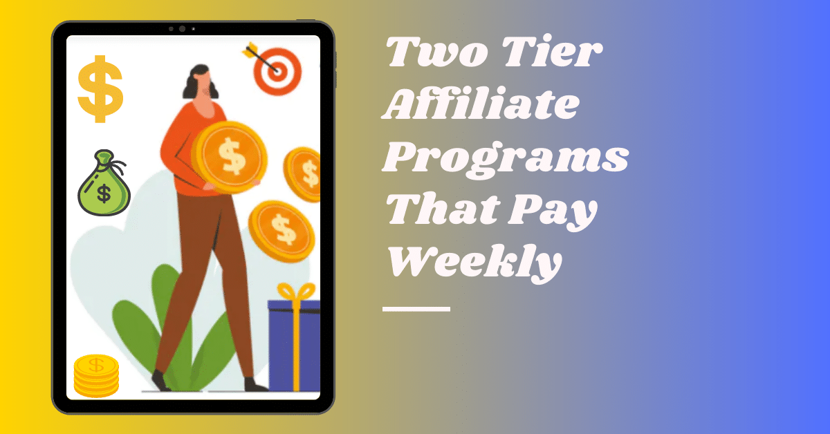 Two Tier Affiliate Programs That Pay Weekly