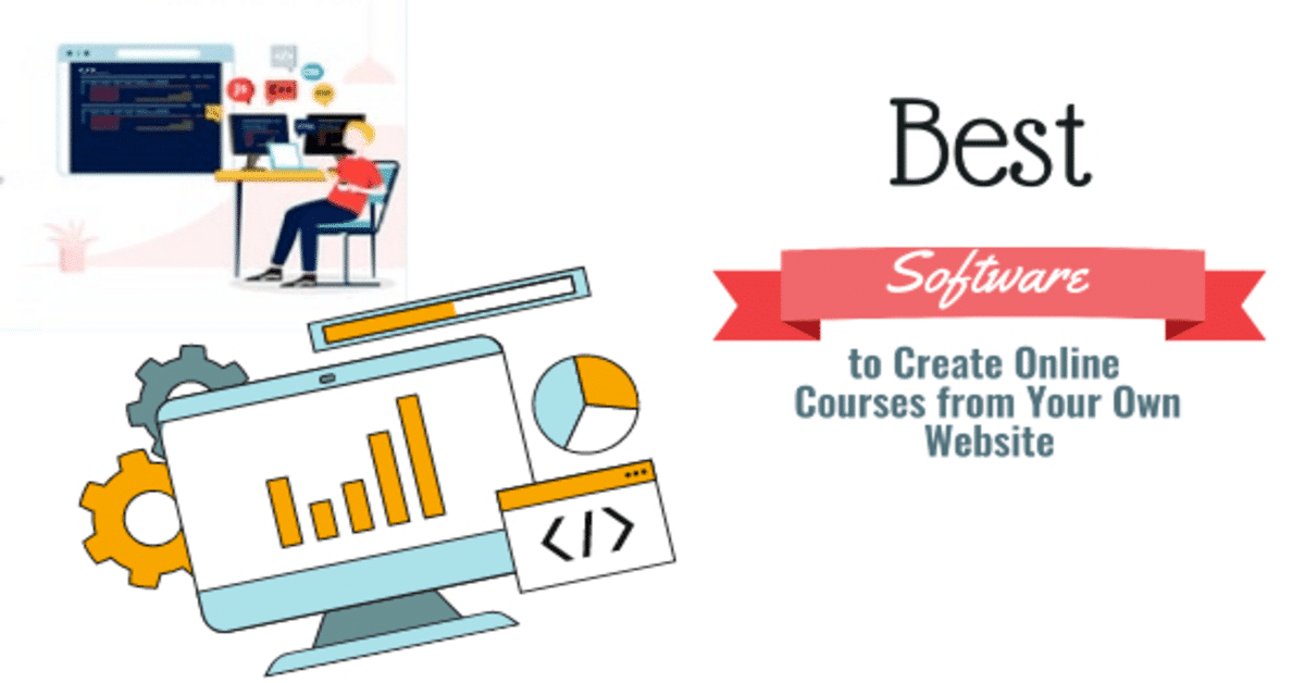 Best Software to Create Online Courses from Your Own Website