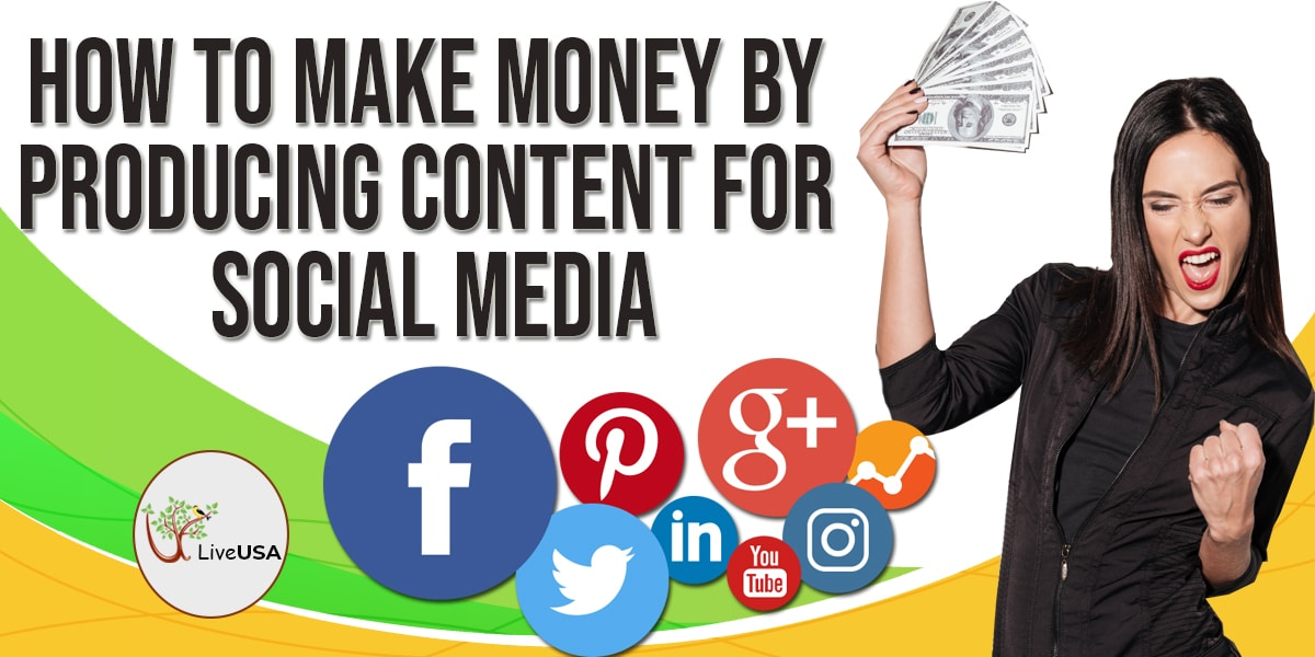 How to Make Money by Producing Content for Social Media